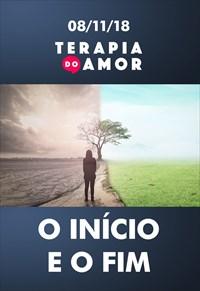 O início e o fim - Terapia do Amor - 08/11/18