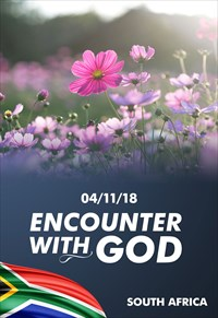 Encounter with God - 04/11/18 - South Africa