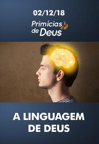 A linguagem de Deus - Primícias de Deus - 02/12/18