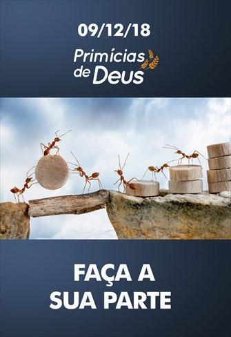 Faça a sua parte - Primícias de Deus - 09/12/18