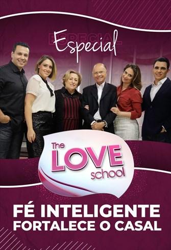 Programa the love school - Fé inteligente fortalece o casal