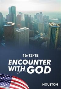 Encounter with God - 16/12/18 - Houston