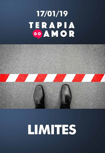 Limites - Terapia do Amor - 17/01/19