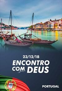 Encontro com Deus - 23/12/18 - Portugal