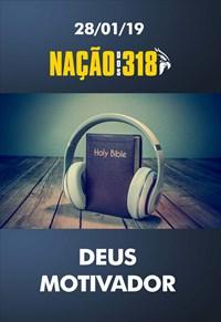 Deus motivador - Nação dos 318 - 28/01/19