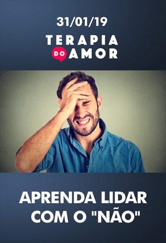 """Aprenda lidar com o """"não"""" - Terapia do Amor - 31/01/19"""