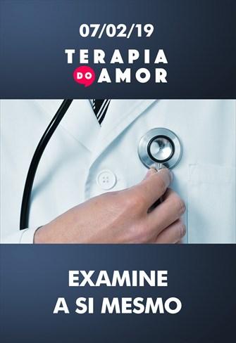 Examine a si mesmo - Terapia do Amor - 07/02/19