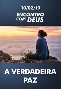 A verdadeira paz - Encontro com Deus – 10/02/19