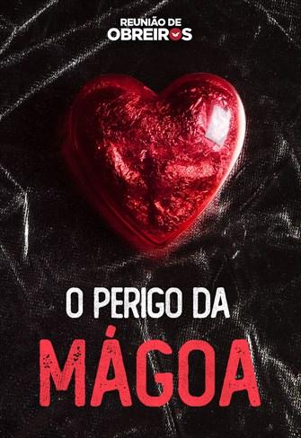 O perigo da mágoa - Reunião de Obreiros - 23/02/19