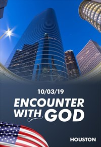 Encounter with God - 10/03/19 - Houston
