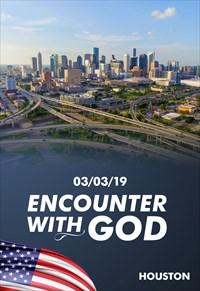 Encounter with God - 03/03/19 - Houston