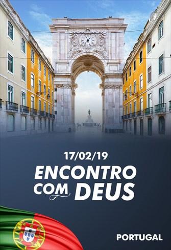 Encontro com Deus - 17/02/19 - Portugal