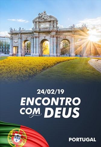 Encontro com Deus - 24/02/19 - Portugal