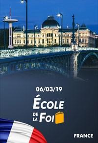 École de la foi - 06/03/19 - France