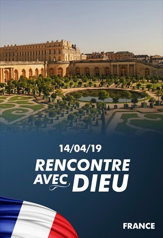 Rencontre avec dieu - 14/04/19 - France
