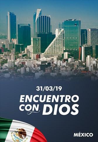 Encuentro con Dios - 31/03/19 - México