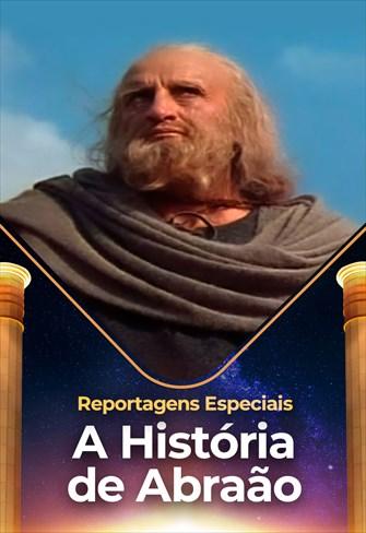 Reportagens Especiais - A História de Abraão