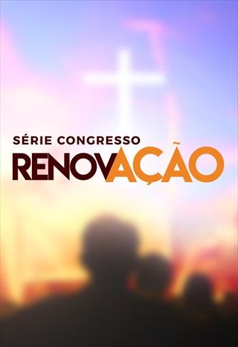Congresso Renovação - Série