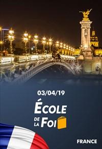 École de la foi - 03/04/19 - France