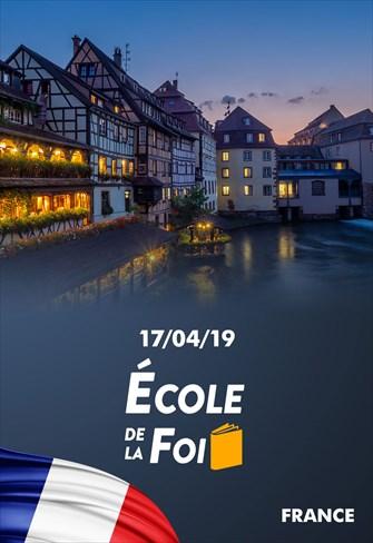 École de la foi - 17/04/19 - France