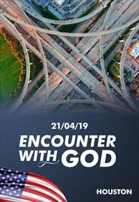 Encounter with God - 21/04/19 - Houston