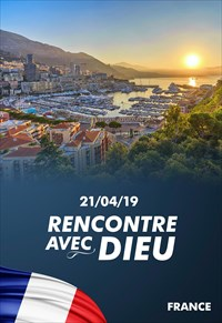 Rencontre avec Dieu - 21/04/19 - France