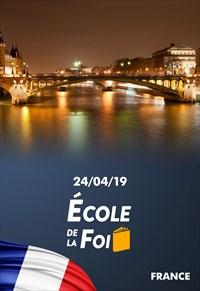 École de la foi - 24/04/19 - France