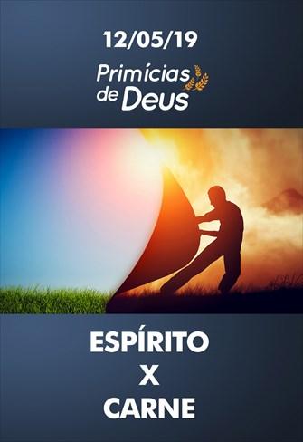 Espírito X Carne - Primícias de Deus - 12/05/19