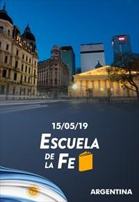 Escuela de la Fe - 15/05/19 - Argentina