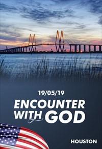 Encounter with God - 19/05/19 - Houston