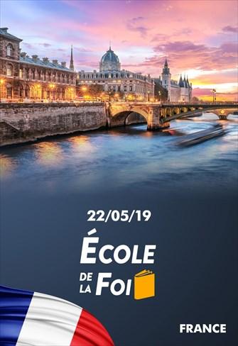 École de la foi - 22/05/19 - France