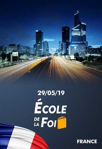 École de la foi - 29/05/19 - France