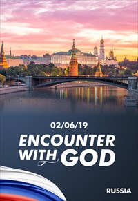 Encounter with God - 02/06/19 - Russia
