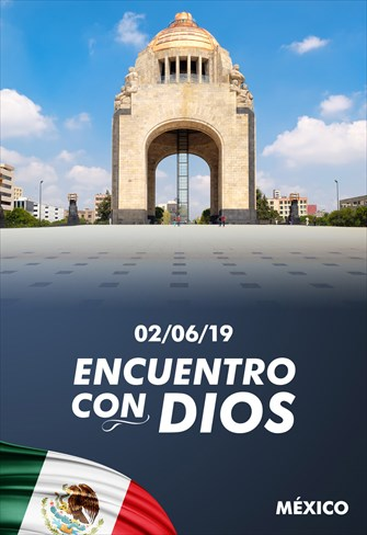 Encuentro con Dios - 02/06/19 - México