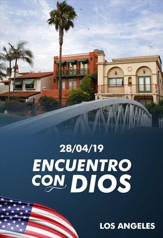 Encuentro con Dios - 28/04/19 - Los Angeles