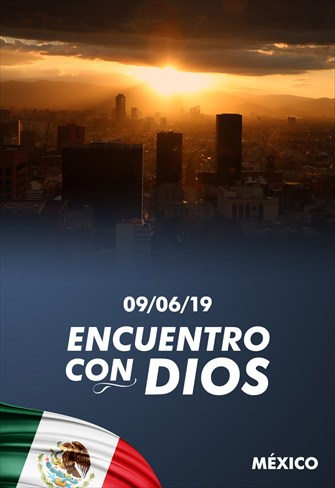Encuentro con Dios - 09/06/19 - México