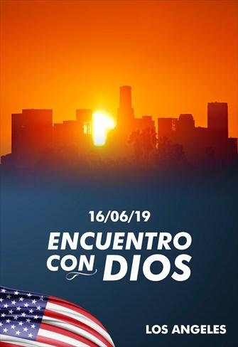 Encuentro con Dios - 16/06/19 - Los Angeles