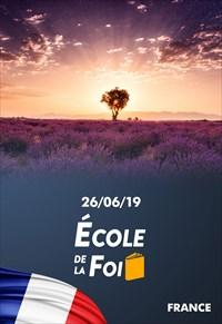 École de la foi - 26/06/19 - France