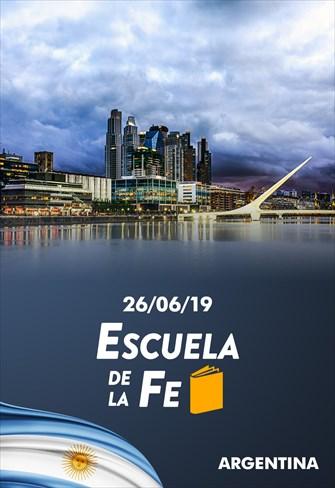 Escuela de la Fe - 26/06/19 - Argentina