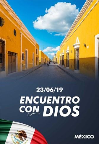 Encuentro con Dios - 23/06/19 - México