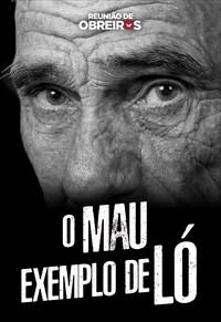 O mau exemplo de Ló - Reunião de obreiros - 20/07/19