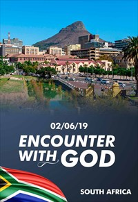 Encounter with God - 02/06/19 - South Africa
