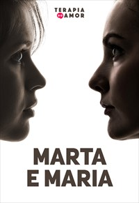 Marta e Maria - Terapia do Amor - 25/07/19