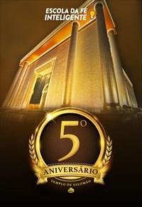 5º Aniversário do Templo de Salomão - Escola da Fé Inteligente - 31/07/19