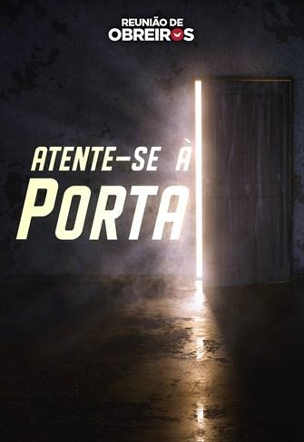 Atente-se à Porta - Reunião de obreiros - 10/08/19