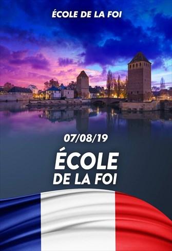 École de la foi - 07/08/19 - France