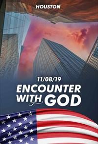 Encounter with God - 11/08/19 - Houston