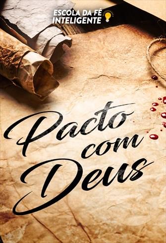 Pacto com Deus - Escola da Fé Inteligente - 21/08/19