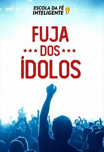 Fuja dos ídolos - Escola da Fé Inteligente - 28/08/19