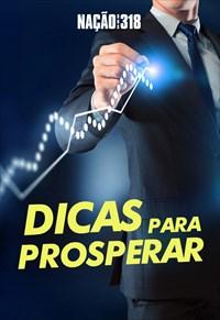 Dicas para prosperar - Nação dos 318 - 02/09/19